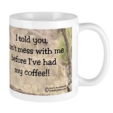 """Don't Mess With Me!"" Mug"