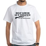 Dad's Gun Violence White T-Shirt