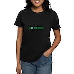 Go Green Merchandise Women's Dark T-Shirt