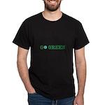 Go Green Merchandise Dark T-Shirt