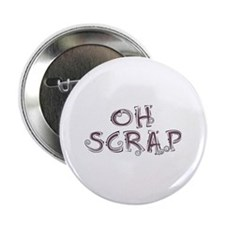 "Oh Scrap 2.25"" Button"