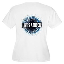 Life's a hitch! T-Shirt