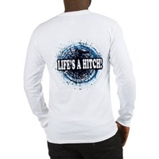 Life's a hitch! Long Sleeve T-Shirt