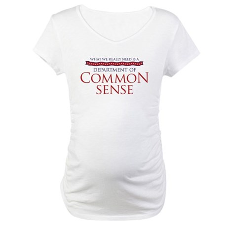 Department of Common Sense Maternity T-Shirt