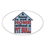 Not A Home Without Pit Bull Oval Decal