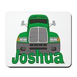 Trucker Joshua Mousepad