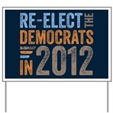 2012 Re-Elect Democrats Yard Sign