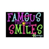 Famous for my Smiles Magnet