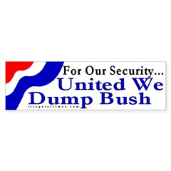 For Our Security... Bumper Sticker