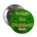 Go to the Devil! Irish Gaelic 2.25&quot; Button