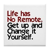 Life Has No Remote Tile Coaster