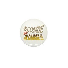 Blonde and in Charge !!! Mini Button (10 pack)