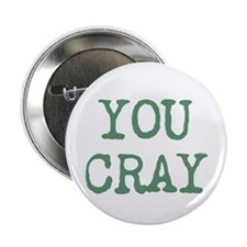 "You Cray 2.25"" Button"