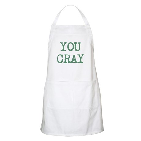 You Cray Apron