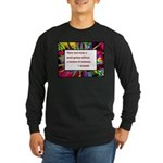 Genius and Madness Long Sleeve Dark T-Shirt