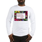 Genius and Madness Long Sleeve T-Shirt