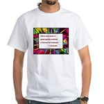Genius and Madness White T-Shirt