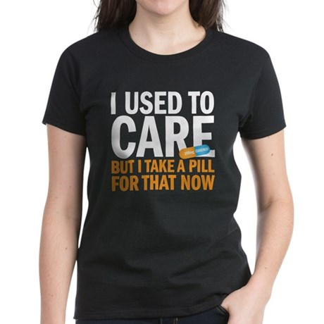 I used to care Women's Dark T-Shirt