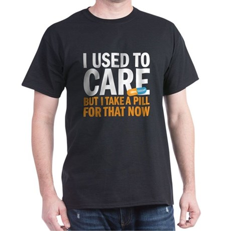 I used to care Dark T-Shirt
