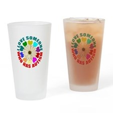 I love someone who has autism Drinking Glass