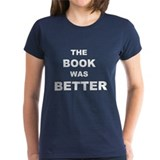 The Book was Better (Dark)  T