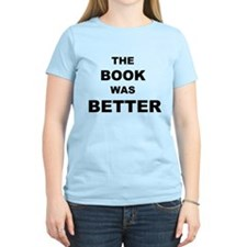 The Book was Better (Light) T-Shirt