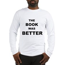 The Book was Better (Light) Long Sleeve T-Shirt