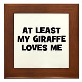 At Least My Giraffe Loves Me Framed Tile