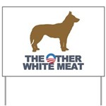 Dog, The Other White Meat Yard Sign
