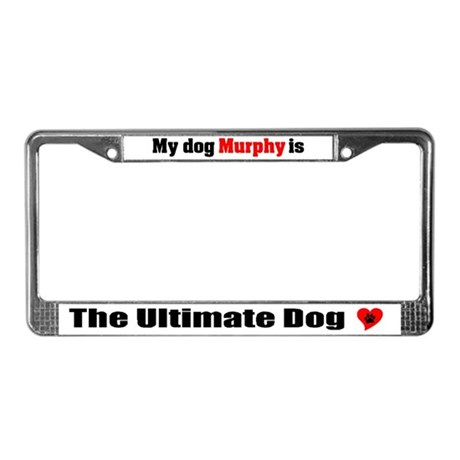 My Dog Murphy License Plate Frame