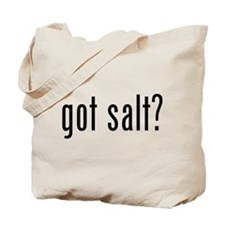 Got salt? Tote Bag