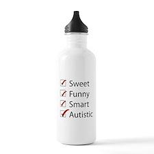 Sweet, Funny, Smart, Autistic Water Bottle