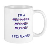 I Fix Planes Coffee Mug