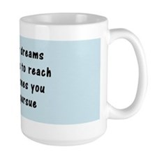 """Pursue Your Dreams"" Mug"