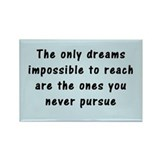 """Pursue Your Dreams"" Rectangle Magnet"