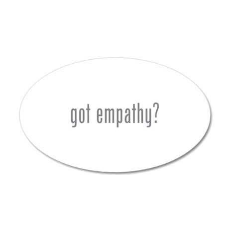 Got empathy? 38.5 x 24.5 Oval Wall Peel