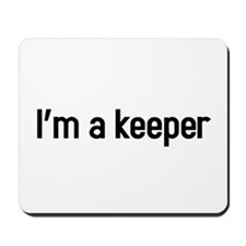 I'm a keeper Mousepad