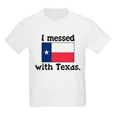 I Messed With Texas Kids T-Shirt