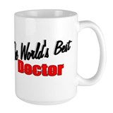 """The World's Best Doctor"" Mug"
