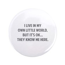 "They Know Me Here 3.5"" Button"