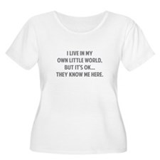 They Know Me Here T-Shirt