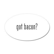 Got bacon? 38.5 x 24.5 Oval Wall Peel