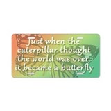 """Be the Butterfly"" Aluminum License Plate"