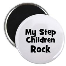 My Step Children Rock Magnet