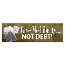 'Give Me Liberty... NOT DEBT! Bumper Bumper Sticker