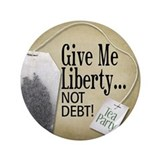 "'Give Me Liberty... NOT DEBT! 3.5"" Button (100 pac"