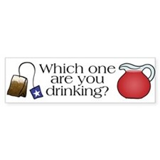 Which one are you drinking? Bumper Bumper Sticker