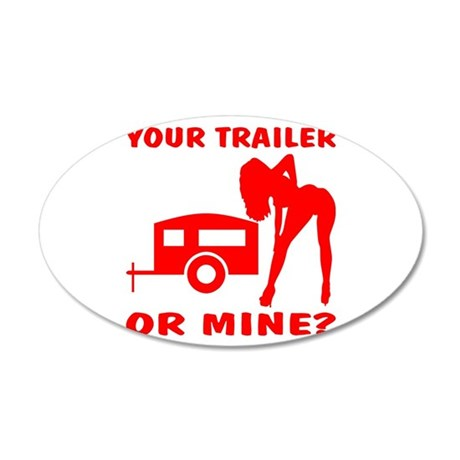 Your Trailer Or Mine? 38.5 x 24.5 Oval Wall Peel