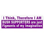 I Think, Bushies Don't Bumper Sticker