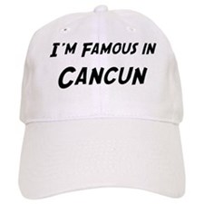Famous in Cancun Baseball Cap